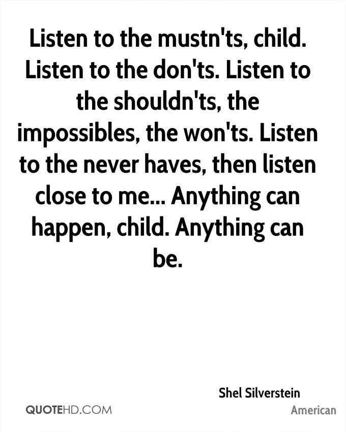 shel-silverstein-quote-listen-to-the-mustnts-child-listen-to-the-donts