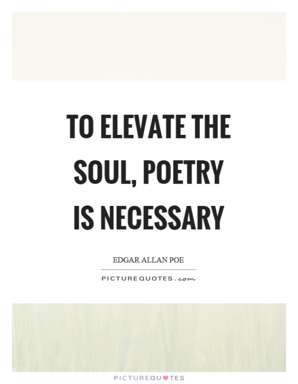to-elevate-the-soul-poetry-is-necessary-quote-1